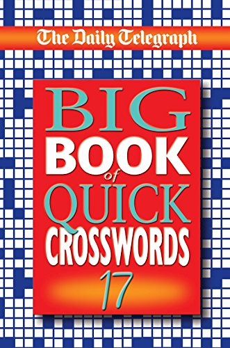 Daily Telegraph Big Book of Quick Crosswords 17 By Telegraph Group Limited