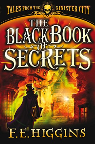 The Black Book of Secrets by F. E. Higgins