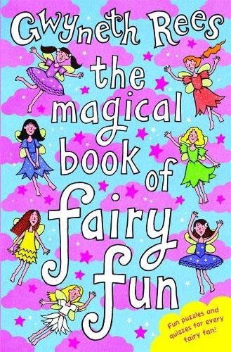 The Magical Book of Fairy Fun By Gwyneth Rees