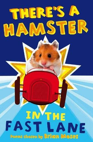 There's a Hamster in the Fast Lane By Brian Moses