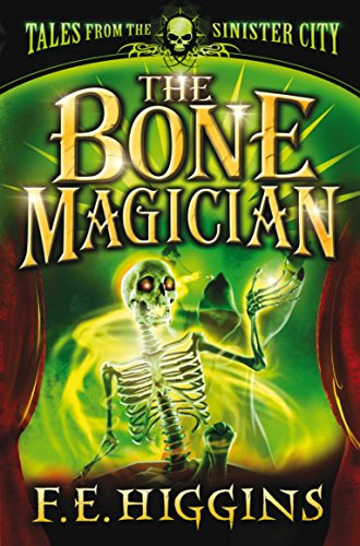 The Bone Magician By F. E. Higgins