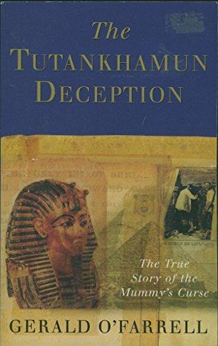 "The Tutankhamun Deception: The True Story of the Mummy's Curse By Gerald O""farrell"