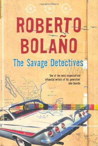 The Savage Detectives By Roberto Bolano