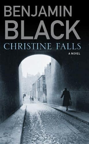 Christine Falls By Benjamin Black