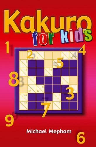 Kakuro for Kids by Michael Mepham