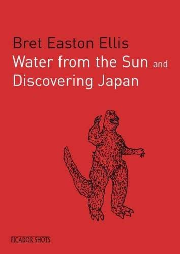PICADOR SHOTS - 'Water from the Sun': Discovering Japan By Bret Easton Ellis