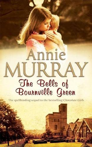 The Bells of Bournville Green By Annie Murray