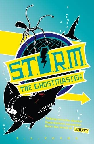 S.T.O.R.M. - The Ghostmaster By E. L. Young