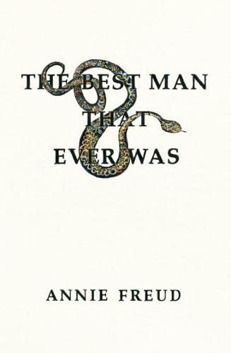 The Best Man That Ever Was By Annie Freud