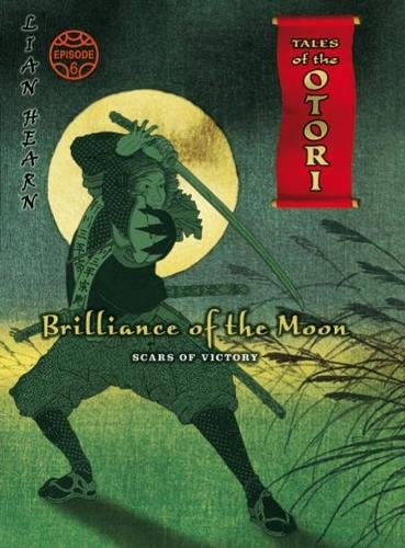 Brilliance of the Moon: Episode 6 By Lian Hearn