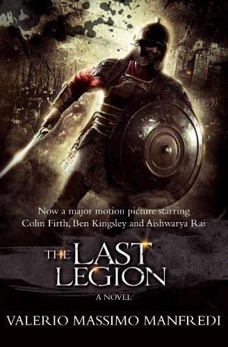 The Last Legion (Film tie-in) By Valerio Massimo Manfredi