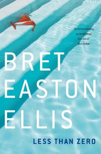 Less Than Zero by Bret Easton Ellis