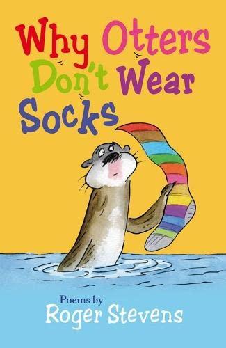 Why Otters Don't Wear Socks By Roger Stevens