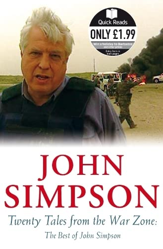 Twenty Tales from the War Zone By John Simpson