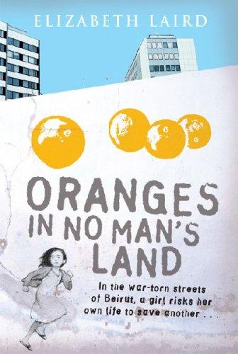 Oranges in No Man's Land By Elizabeth Laird