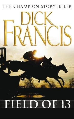 Field of 13 By Dick Francis
