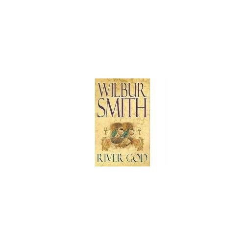 River God (The Egyptian Novels) By Wilbur Smith