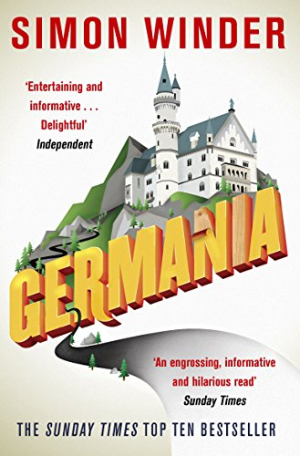 Germania: A Personal History of Germans Ancient and Modern By Simon Winder