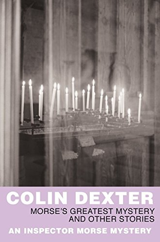 Morse's Greatest Mystery and Other Stories (Inspector Morse) By Colin Dexter