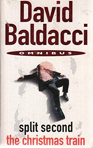 Split Second and The Christman Train. Omnibus By David Baldacci