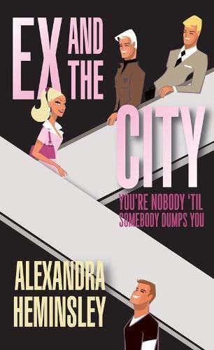 Ex and the City By Alexandra Heminsley