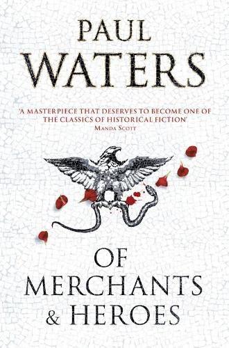 Of Merchants & Heroes By Paul Waters