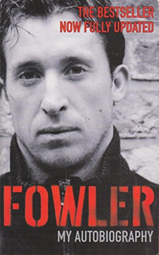Fowler: My Autobiography By Robbie Fowler