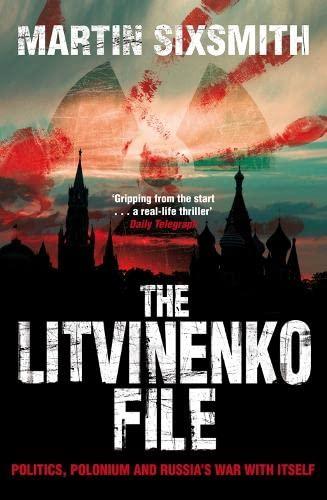 The Litvinenko File By Martin Sixsmith