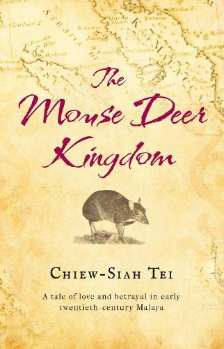 The Mouse Deer Kingdom By Chiew-Siah Tei