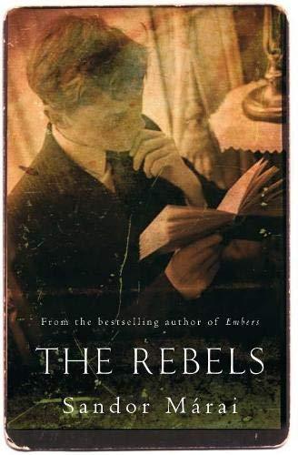 The Rebels By Sandor Marai