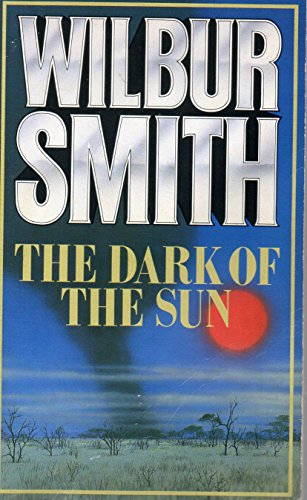 The Dark of the Sun By Wilber Smith