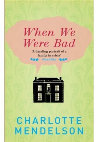 When We Were Bad By Charlotte Mendelson