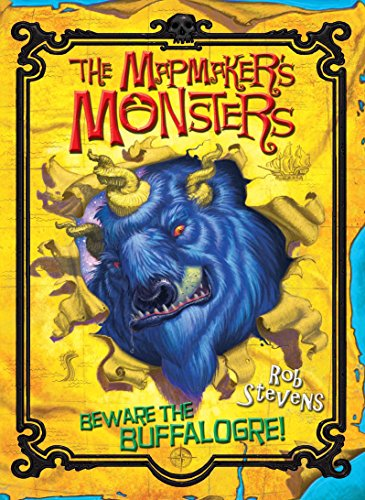 The Mapmaker's Monsters 1: Beware the Buffalogre! By Rob Stevens