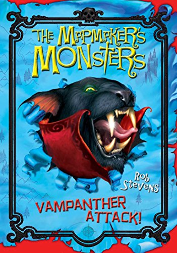 The Mapmaker's Monsters 2: Vampanther Attack! By Rob Stevens