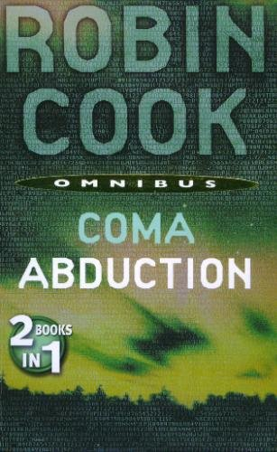 Coma; Abduction 2 Book in 1 By Robin Cook