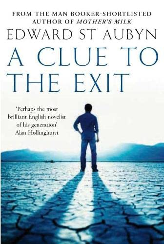 A Clue to the Exit By Edward St Aubyn