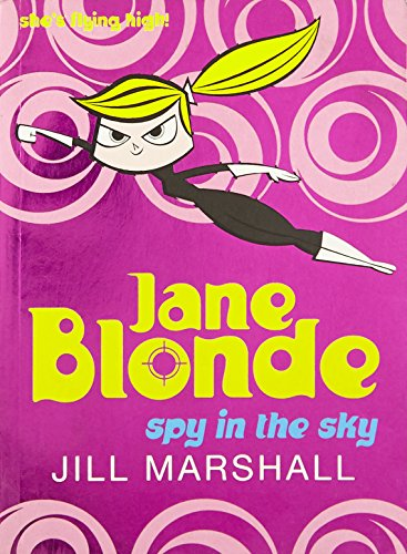 Jane Blonde: Spy in the Sky By Jill Marshall