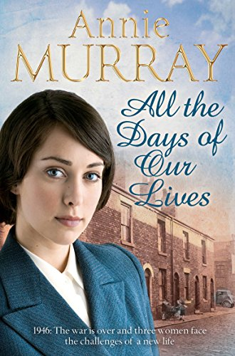 All the Days of Our Lives (Hopscotch Summer) By Annie Murray