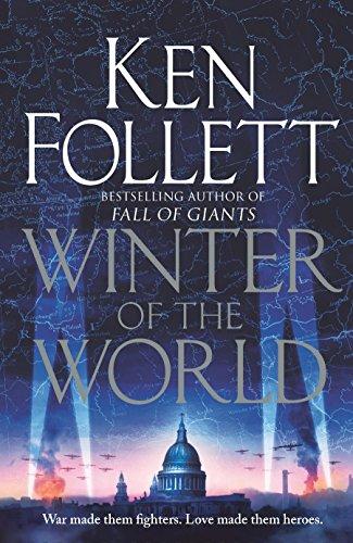 Winter of the World (The Century Trilogy) By Ken Follett