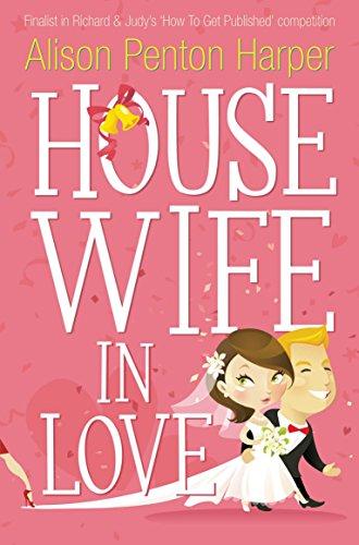 Housewife in Love By Alison Penton Harper