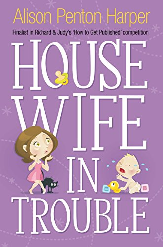 Housewife in Trouble By Alison Penton Harper