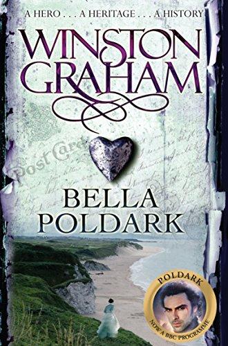 Bella Poldark: A Novel of Cornwall 1818-1820 by Winston Graham