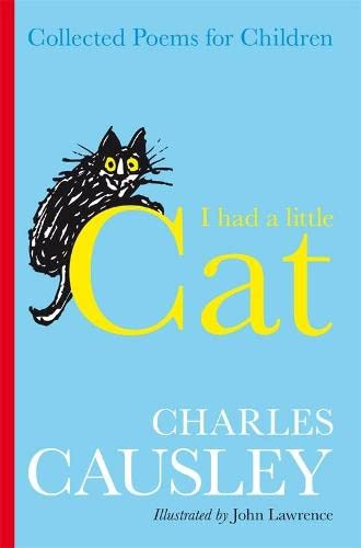 I Had A Little Cat: Collected Poems for Children By Charles Causley