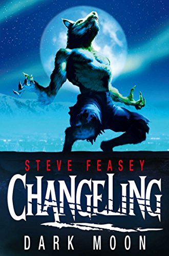 Changeling: Dark Moon By Steve Feasey