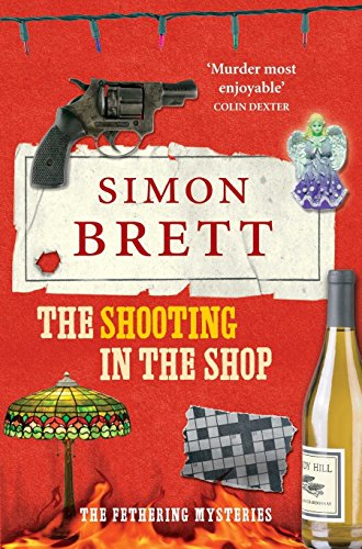 The Shooting in the Shop (The Fethering Mysteries) By Simon Brett