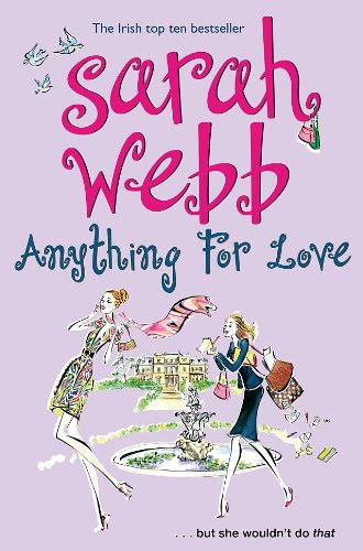 Anything For Love By Sarah Webb