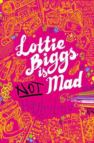 Lottie Biggs is (Not) Mad By Hayley Long