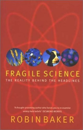 Fragile Science By Robin Baker