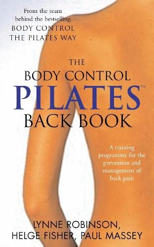 Pilates Back Book: A Training Programme for the Prevention and Management of Back Pain by Lynne Robinson