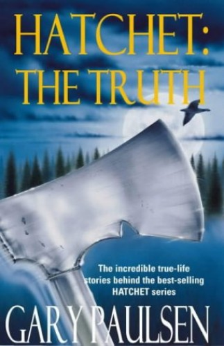 Hatchet: The Truth By Gary Paulsen